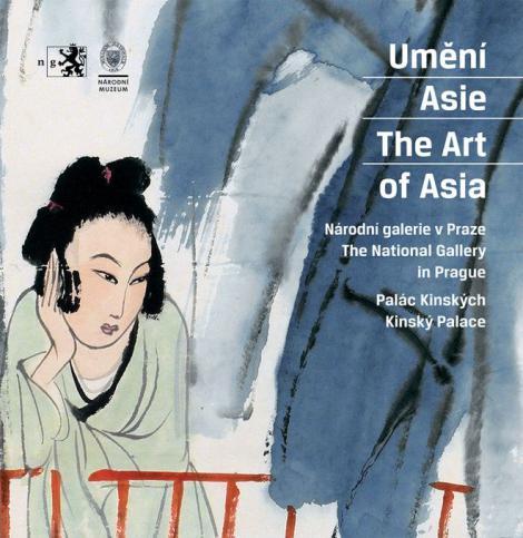 Die Kunst Asiens: Dauerausstellung der Prager Nationalgalerie